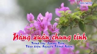 Tân cổ NÀNG XUÂN CHUNG TÌNH - Jimmy Trần thumbnail