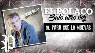 Watch El Polaco Para Que Lo Muevas video