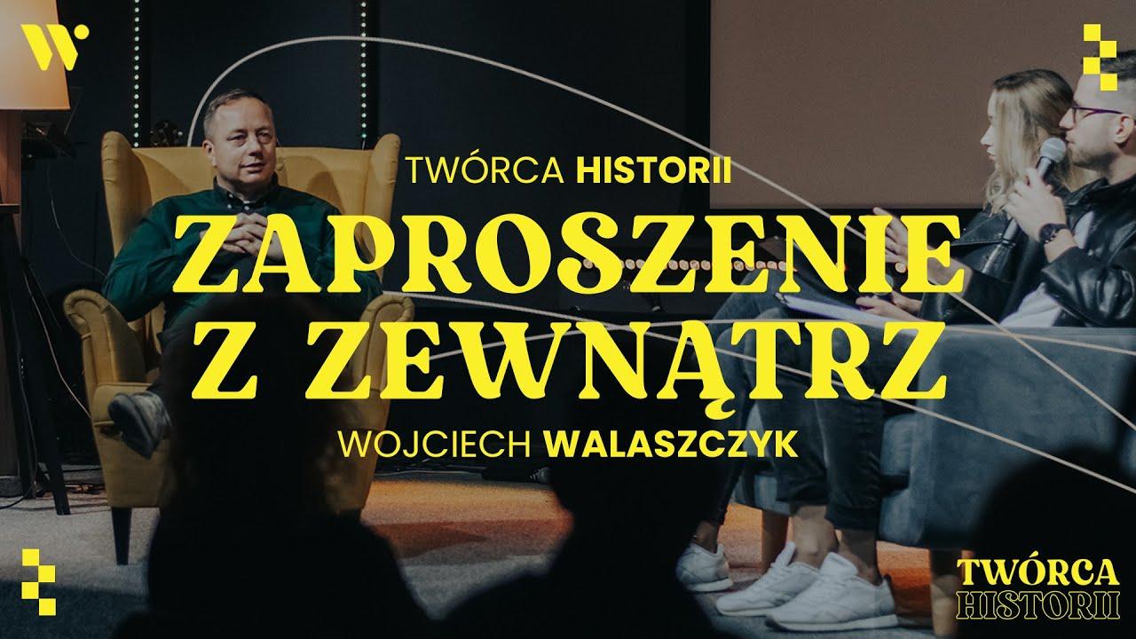 Zaproszenie z zewnątrz - Wojtek Walaszczyk - Historia Wojtka - CCH Winnica | Twórca Historii