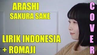 Arashi - Sakura Sake (Cover) LIRIK INDONESIA + ROMAJI