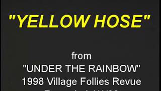 """Yellow Hose"" Village Follies 1998"