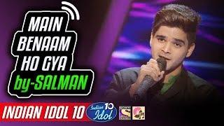 Main Benaam Ho Gya - Salman Ali - Indian Idol 10 - Neha Kakkar - 2018