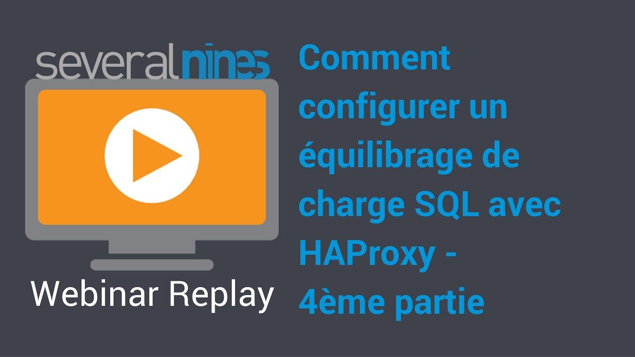 Replay Webinar: Comment configurer un équilibrage de charge SQL avec HAProxy - 4ème partie