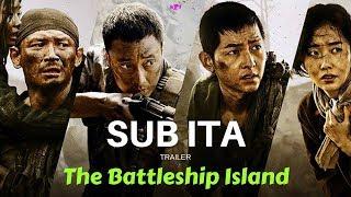 [SUB ITA] The Battleship Island (군함도) Korean movie Trailer