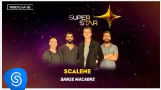 Scalene - Danse Macabre (SuperStar 2015) [Áudio Oficial]