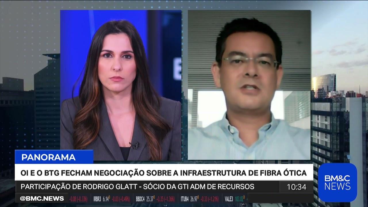 Rodrigo Glatt na BM&C News: OIBR3 e BTG fecham negociação sobre fibra ótica