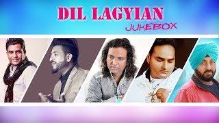 Dil Lagiyan | Audio Jukebox | New Punjabi Songs | Punjabi Love Songs | Satrang Entertainers