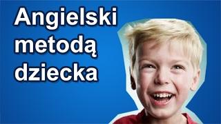 Angielski metodą dziecka