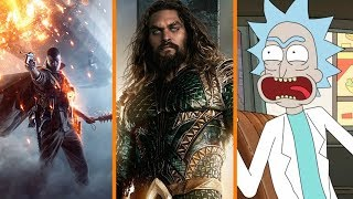 When to Play the Next Battlefield + Aquaman Doesn't Suck + Rick & Morty's Szechuan Sauce Returns