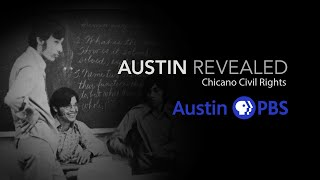 "Austin Revealed: Chicano Civil Rights ""Desegregation & Education"""