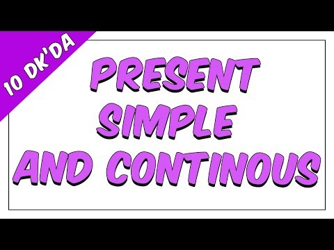 10dk'da PRESENT SIMPLE AND CONTINOUS