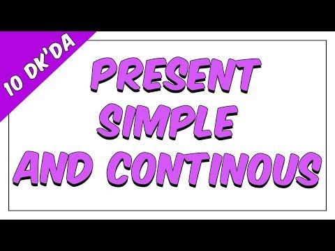 10dk'da PRESENT SIMPLE AND CONTINOUS