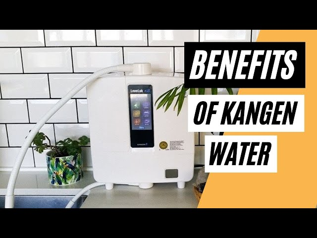 Did You Know The Benefits Of Kangen Water?  (Benefits Of Drinking Water)