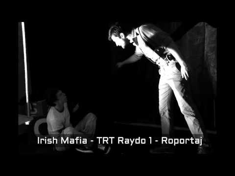 Irish Mafia - TRT Radyo 1 - Röportaj