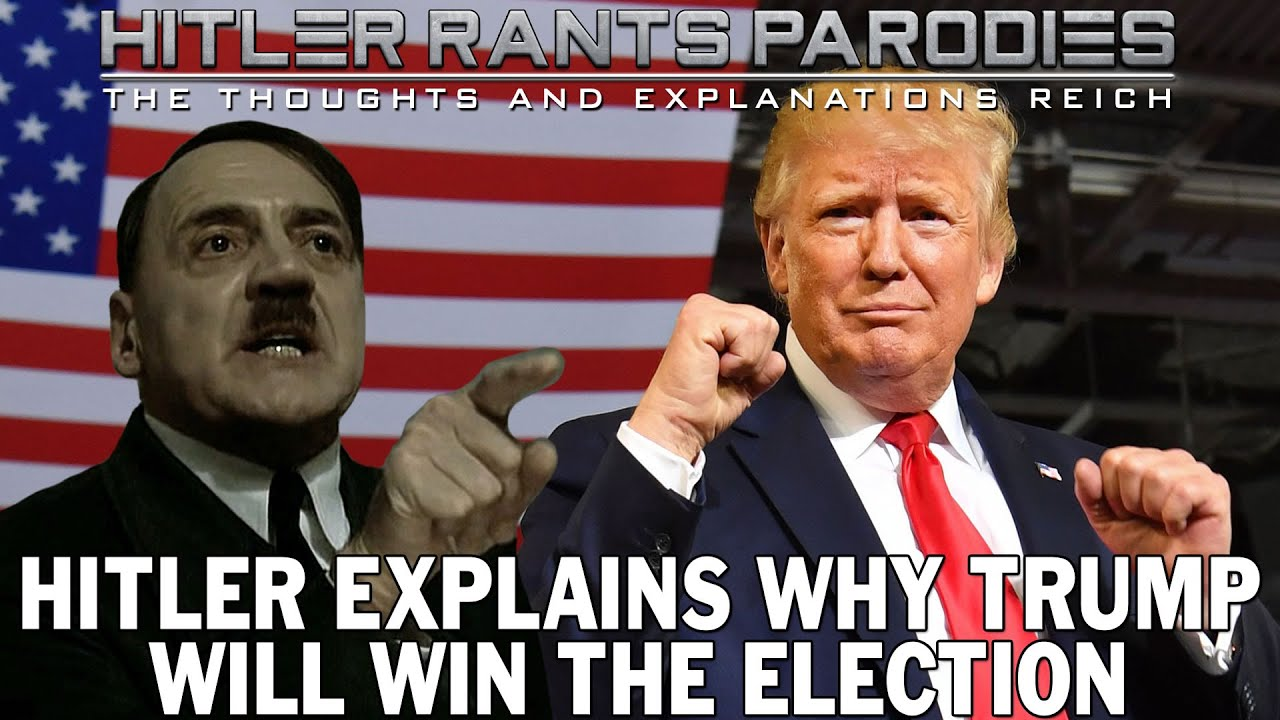 Hitler explains why Trump will win the election