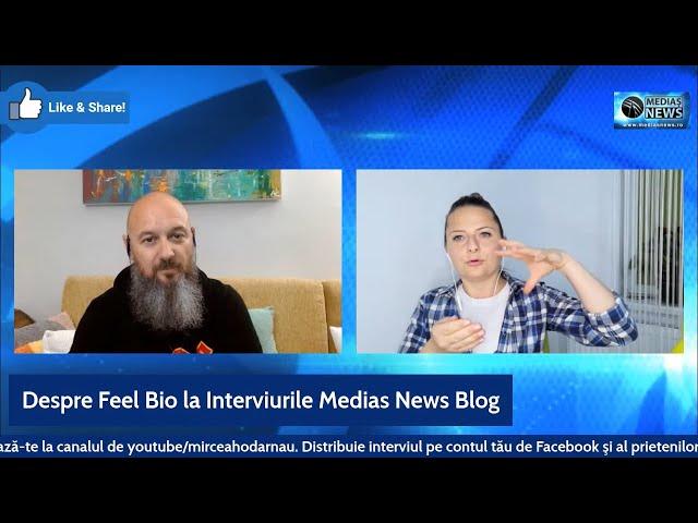 Despre Feel Bio la Interviurile Medias News Blog