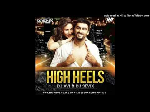 High Heels (Desi Mix) Dj Piyu-(MirchiFun192.168.0.107.Mobi)jaunpurmusic DJSOUVIKMIX