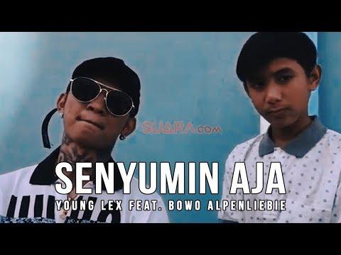 YOUNG LEX Feat. BOWO ALPENLIEBIE - SENYUMIN AJA :))))