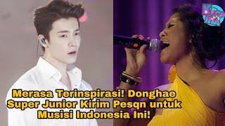 Gambar cover Merasa Terinspirasi! Donghae Super Junior Kirim Pesan Untuk Musisi Dira Sugandi!