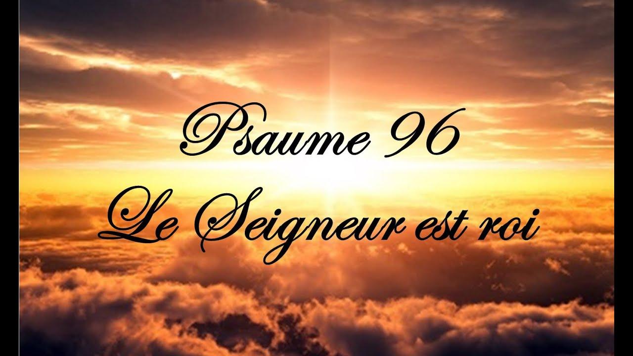 Psaume 96 - Le Seigneur est roi - Année C - YouTube