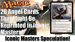 mtg iconic masters 20 angel cards that could be reprinted in iconic masters