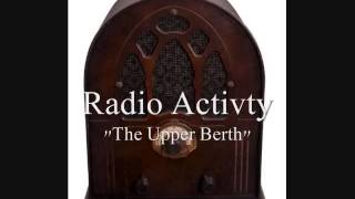"Radio Activity - ""The Upper Berth"" Part One"
