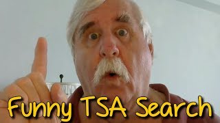 Funny TSA search by an inappropriate TSA agent gets polite payback!!
