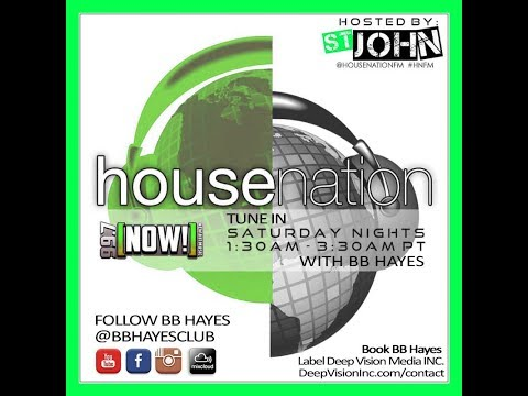 BB Hayes - March 10th 2018 Radio Broadcast with House Nation - Hosted by St. John 99.7 FM