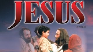 The Jesus Movie In Nepali ( येशू चलचित्र नेपालीमा)
