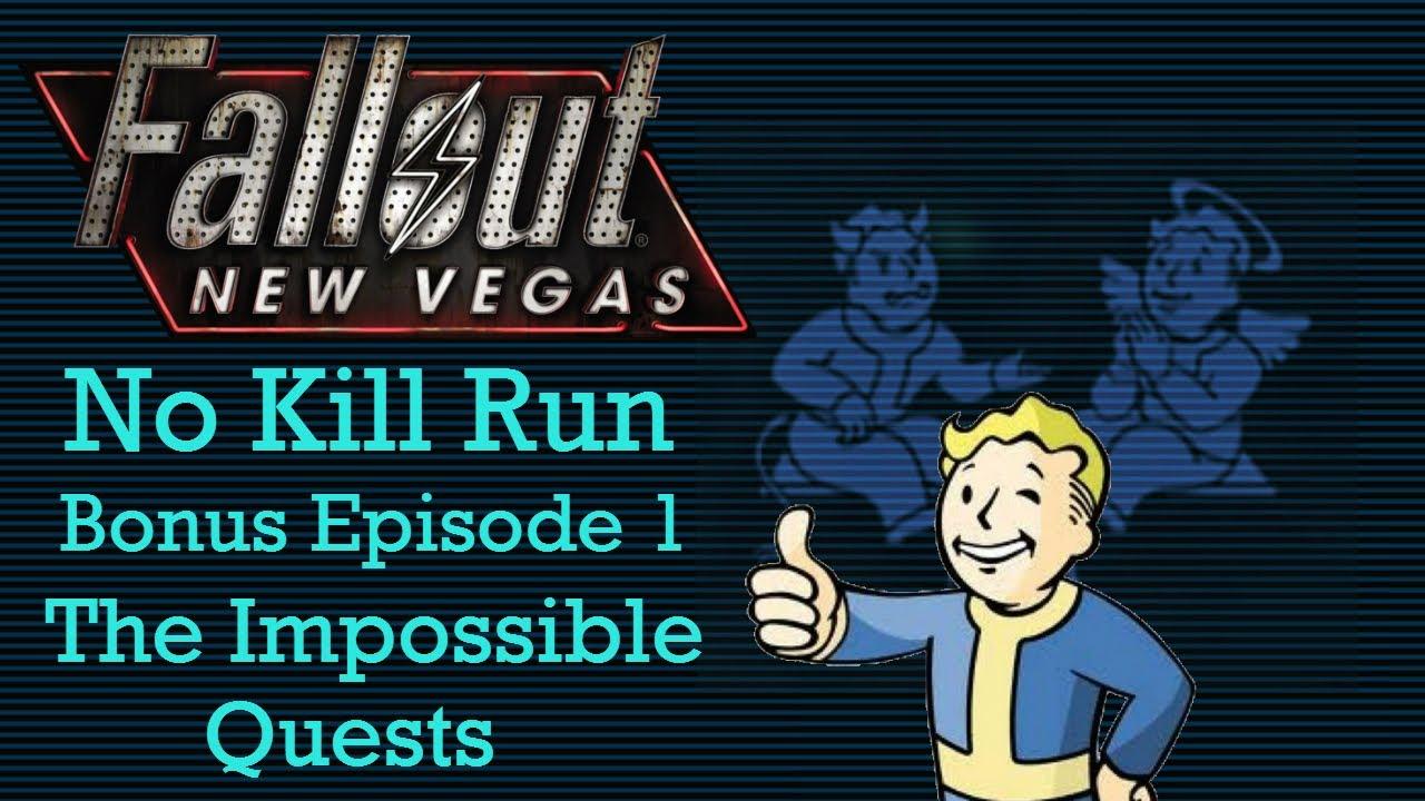 Fallout New Vegas: No Kill Run - Bonus Episode 1 - The Impossible Quests