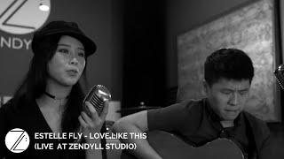 Estelle Fly - Love Like This ( Live at Zendyll Studio )