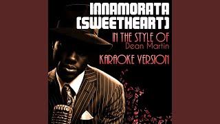 Innamorata (Sweetheart) (In the Style of Dean Martin) (Karaoke Version)