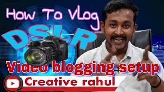 dslr video blogging setup in hindi | youtube gear #2 | video blogging for beginners