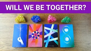 WILL WE BE TOGETHER? 💖 *Pick A Card* Love Tarot Reading Twin Flame Soulmate Ex Relationship