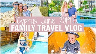 A FAMILY HOLIDAY TO LIMASSOL, CYRPUS - ATLANTICA OASIS HOTEL | FAMILY TRAVEL VLOG