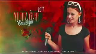 YILDIZ TILBE SESSİZLİĞİM 2017 ( BOMBA )