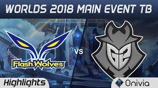 FW vs G2 Tiebreaker Highlights Worlds 2018 Main Event Flash Wolves vs G2 Esports by Onivia