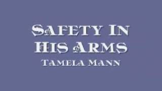 Watch Tamela Mann Safety In His Arms video