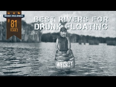 (#81) Rivers for a Drunken Float WHISKEY. WEED. WOMEN. with Steve Jessup