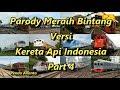 Parody Meraih Bintang Versi Kereta Api Indonesia Part 4