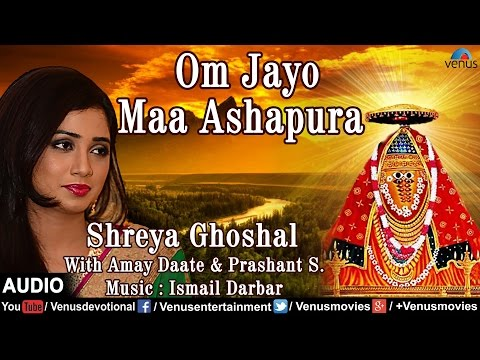 Om Jayo Maa Ashapura Full Audio Song | Desh Devi | Shreya Ghoshal, Amay Daate & Prashant S