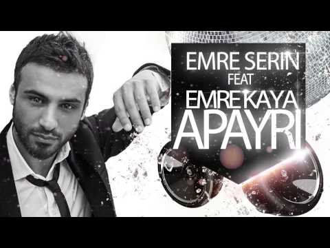 Emre Serin ft. Emre Kaya Apayrı (Mix)