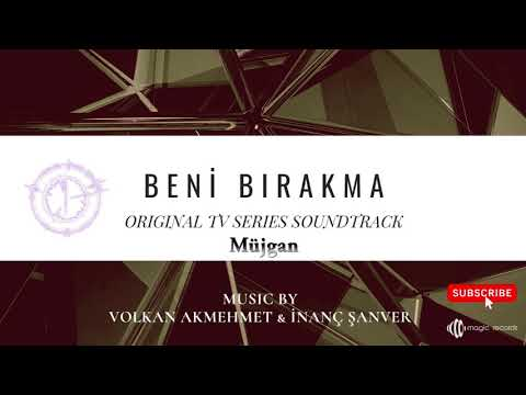 Beni Bırakma - Müjgan (Original TV Series Soundtrack) indir