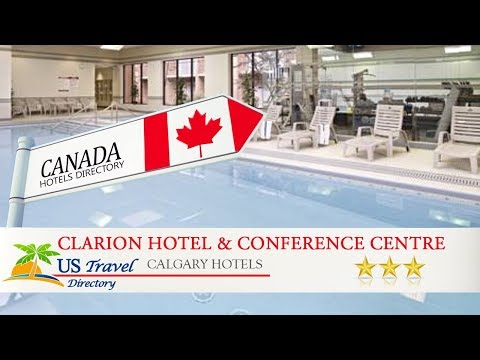 Clarion Hotel & Conference Centre - Calgary Hotels, Canada
