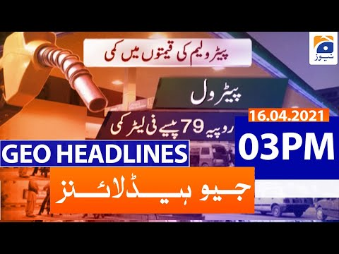 Geo Headlines 03 PM | 16th April 2021