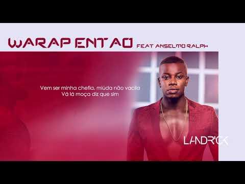 Landrick - Warap Entao Feat Anselmo Ralph