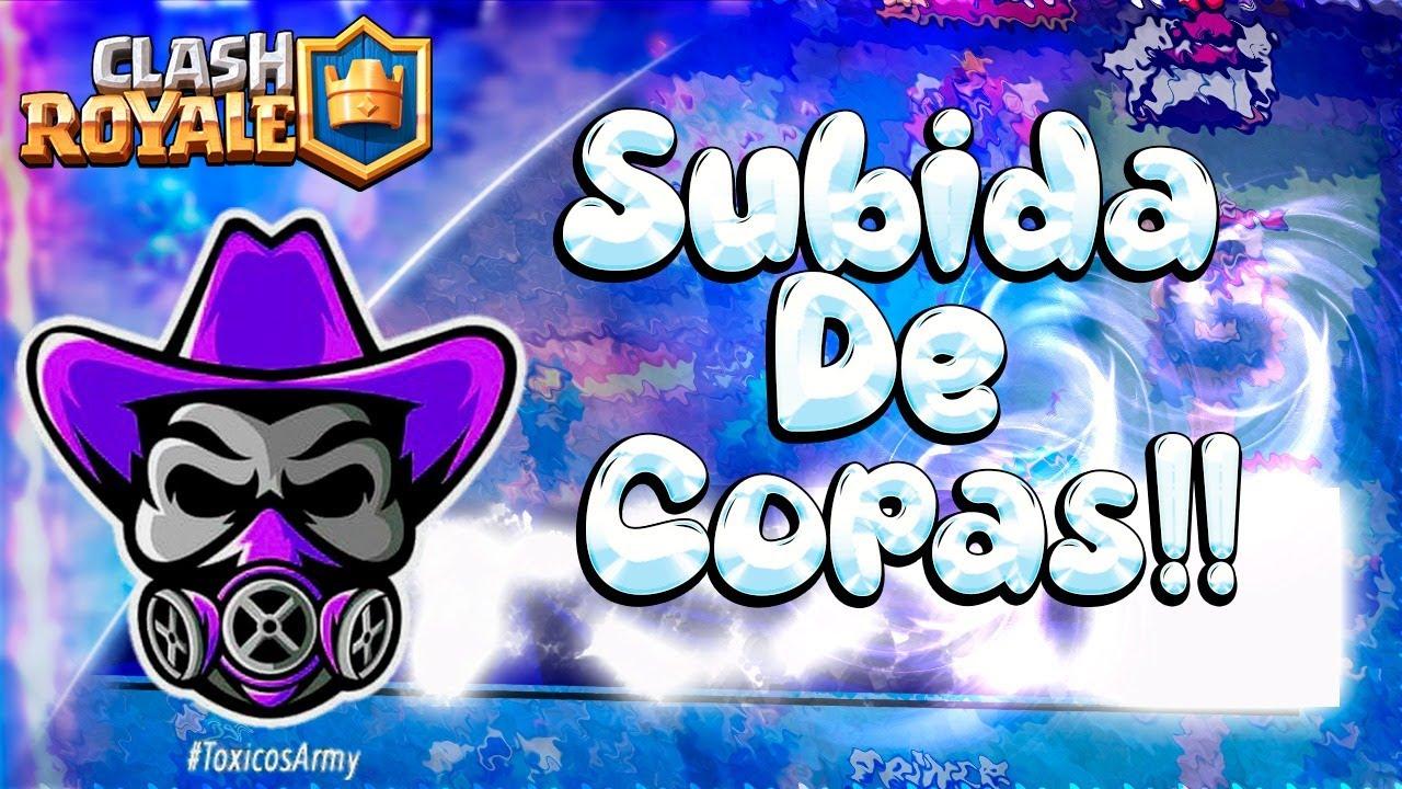 ⚠️ SUBIDA DE COPAS ROAD TO 6300 #TóxicosArmy  | CLASH ROYALE