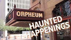 Haunted happenings inside the Orpheum Theatre in Phoenix