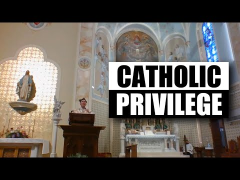Fr. Altman: Catholic Privilege
