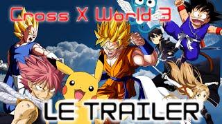 [TRAILER] Cross X World 3